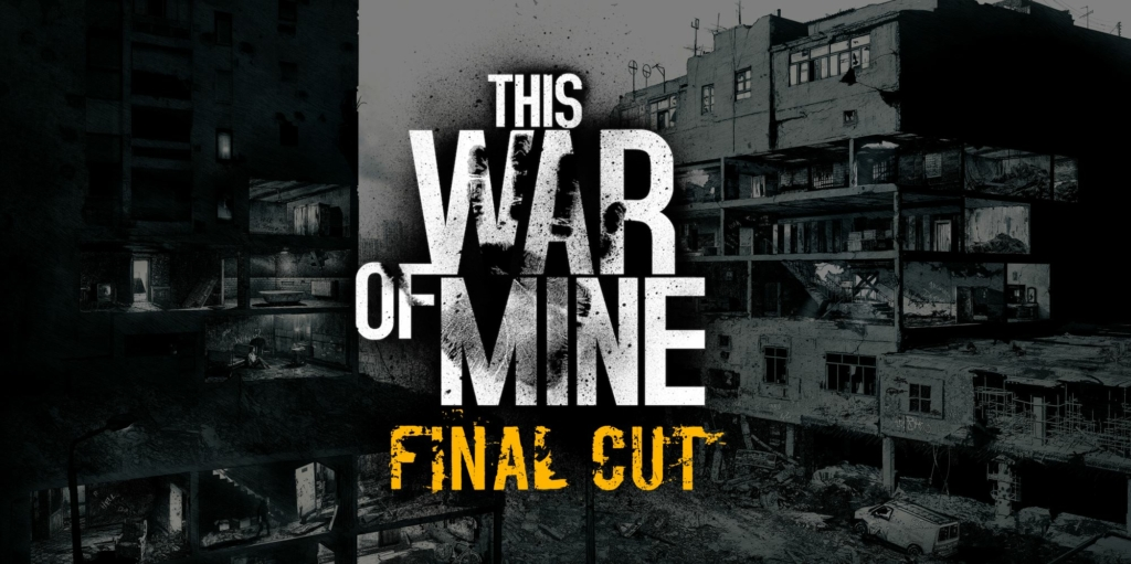 This War Of Mine S Free Final Cut Includes New Graphics And Content