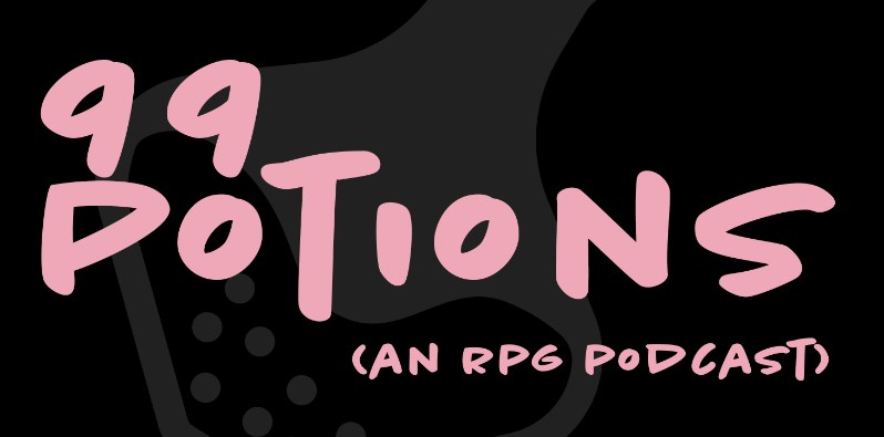 Photo of 99 Potions: A Fanbyte RPG Podcast